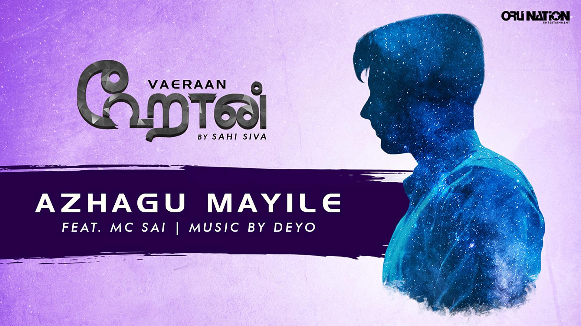 Vaeraan - Sahi Siva - Azhagu Mayile